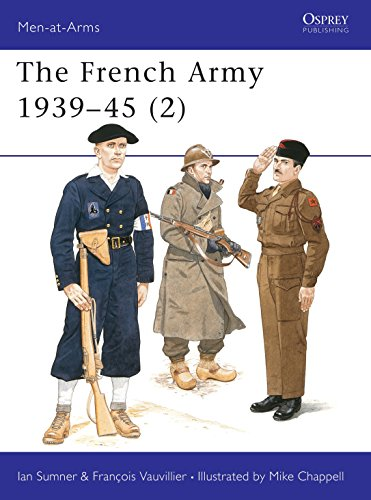 9781855327078: The French Army 1939-45 (2) : Free French, Fighting French & the Army of Liberation (Men-At-Arms Series, 318)
