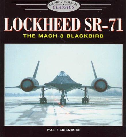 9781855327122: Lockheed SR-71: The Mach 3 Blackbird (Colour Classics (Aviation))