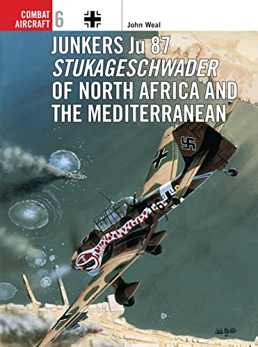 Junkers Ju 87 Stukageschwader of North Africa and the Mediterranean,: John Weal;