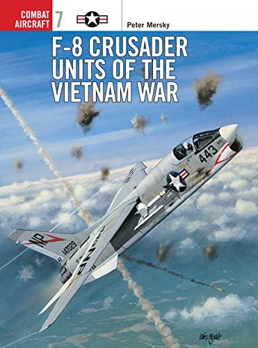 9781855327245: F-8 Crusader Units of the Vietnam War (Osprey Combat Aircraft 7)