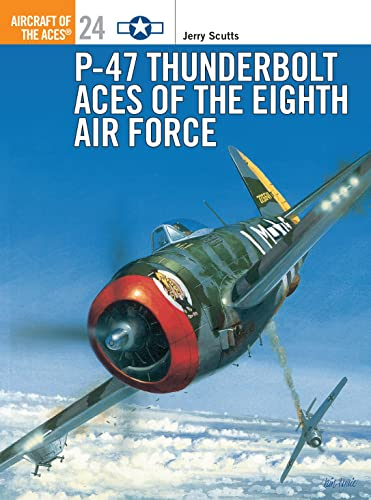 9781855327290: P-47 Thunderbolt Aces of the Eighth Air Force (Osprey Aircraft of the Aces No 24)