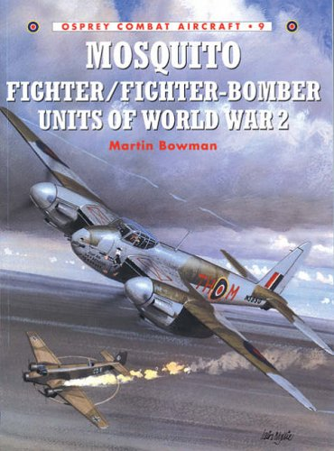 9781855327313: Mosquito Fighter/Fighter-Bomber Units of World War 2: 09 (Combat Aircraft)