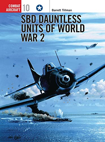 9781855327320: SBD Dauntless Units of World War 2 (Osprey Combat Aircraft 10)