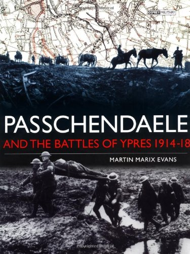 Passchendaele and the Battles of Ypres 1914-18