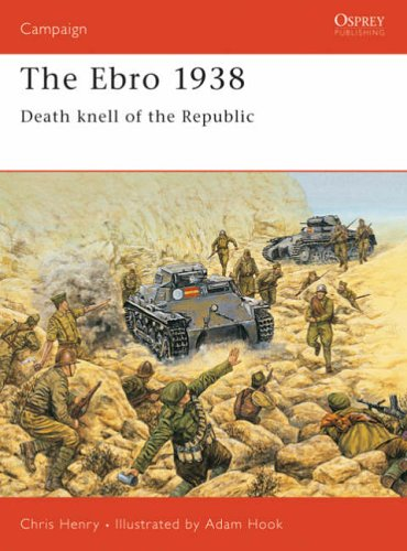 The Ebro 1938: Death knell of the Republic (Campaign): Chris Henry