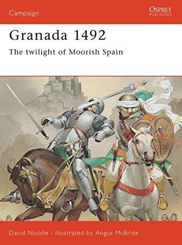 9781855327405: Granada 1492: The twilight of Moorish Spain: The End of Andalucian Islam (Campaign)
