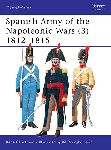 Spanish Army of the Napoleonic Wars (3): 1812?1815 (Men-at-Arms) (v. 3): Chartrand, Rene; Chartrand...