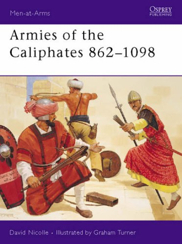 9781855327702: Armies of the Caliphates 862-1098 (Men-at-Arms)