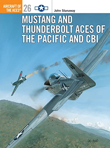 9781855327801: Mustang and Thunderbolt Aces of the Pacific and CBI (Osprey Aircraft of the Aces No 26)