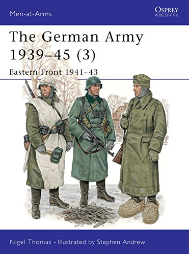 The German Army 1939-45 (3): Eastern Front 1941-43 (Men-at-Arms) (v. 3): Thomas, Nigel