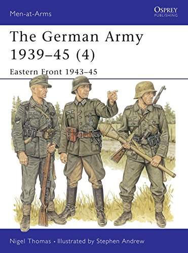 9781855327962: The German Army 1939–45 (4): Eastern Front 1943–45 (Men-at-Arms) (v. 4)