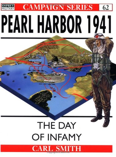 9781855327986: Pearl Harbor 1941: The Day of Infamy (Campaign Series 62)