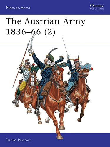 9781855328006: The Austrian Army 1836-1866 (2): Cavalry (Men at Arms, Vol. 329)