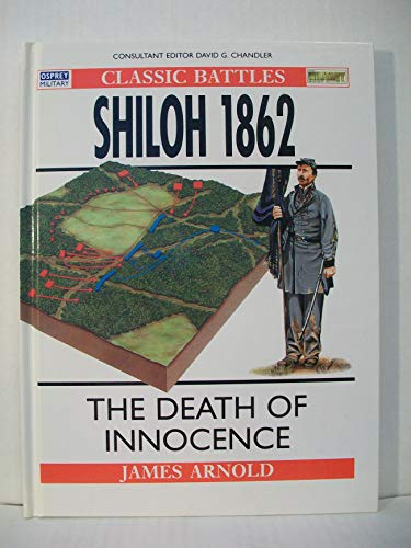 9781855328068: Shiloh 1862 the Death of Innocence [Hardcover] by Arnold, James