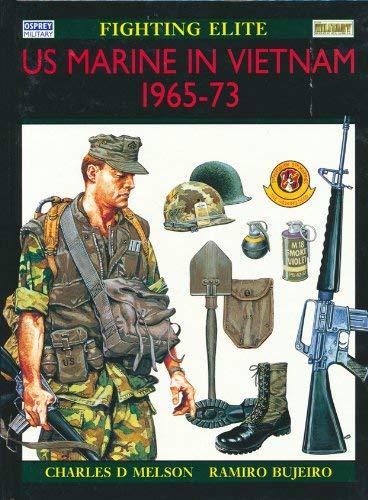 US Marine in Vietnam 1965-73 : Fighting Elite: Melson, Charles D. And Bujeiro, Ramiro