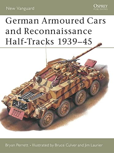 9781855328495: German Armoured Cars and Reconnaissance Half-Tracks 1939-45 (New Vanguard)