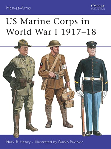 US Marine Corps in World War I 1917-18 (Men-at-Arms): Henry, Mark R.; Henry, M.