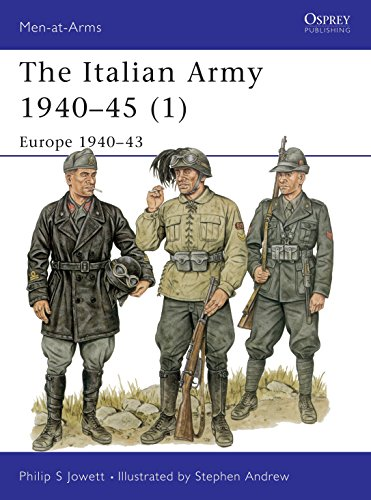 The Italian Army 1940-45 (1): Europe 1940-43: Jowett, Philip