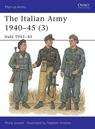 The Italian Army 1940-45 (3) Italy 1943-45: Jowett, Philip