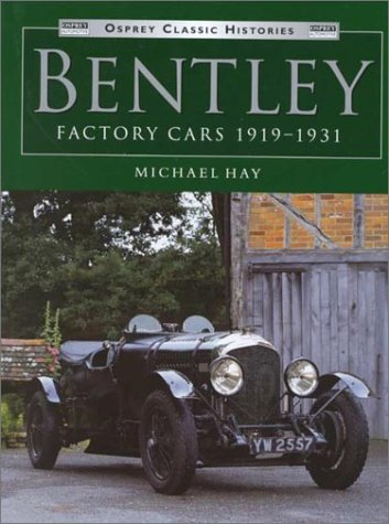 9781855328839: Bentley Factory Cars 1919-1931 (Osprey Classic Histories S.)