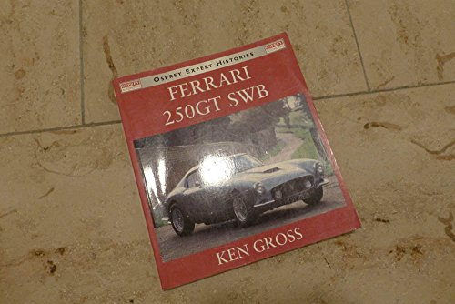 9781855328846: Ferrari 250 GT SWB (Osprey Expert Histories S.)