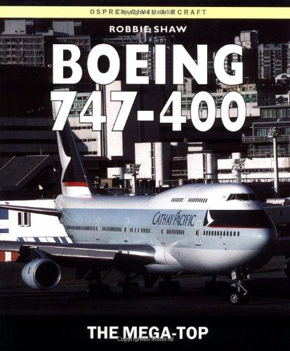Boeing 747-400: The Mega-Top (Osprey Civil Aircraft): Shaw, Robbie