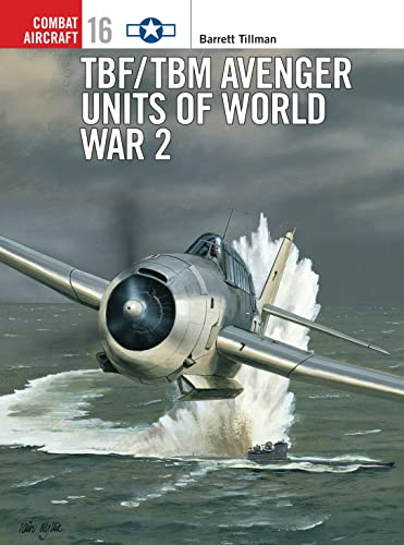 9781855329027: Tbf/Tbm Avenger Units of World War 2 (Osprey Combat Aircraft)