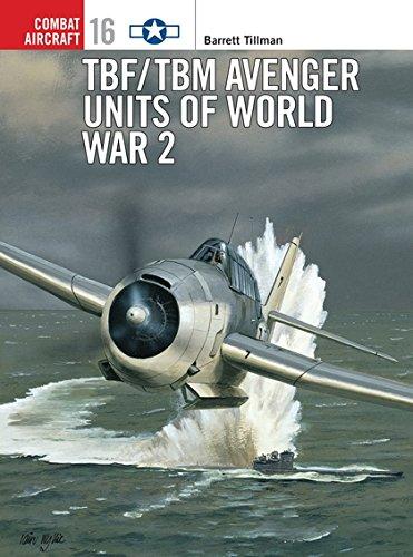 9781855329027: TBF/TBM Avenger Units of World War 2 (Osprey Combat Aircraft 16)