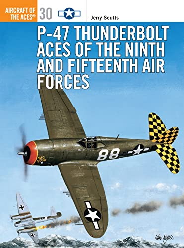 9781855329065: P-47 Thunderbolt Aces of the Ninth and Fifteenth Air Forces (Osprey Aircraft of the Aces)