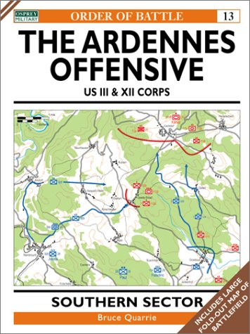 The Ardennes Offensive US III & XII Corps (Order of Battle 13): Quarrie, Bruce