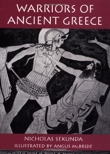 Warriors of Ancient Greece (Trade Editions): Sekunda, Nicholas
