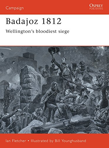 9781855329577: Badajoz 1812: Wellington's bloodiest siege: In Hell Before Daylight (Campaign)