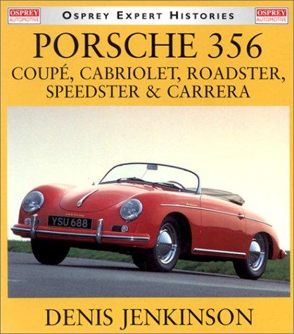 9781855329706: Porsche 356: Coupe, Cabriolet, Roadster, Speedster & Carrera (Osprey Expert Histories)