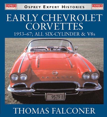 9781855329713: Early Chevrolet Corvettes: 1953-67 : All Six-Cylinder & V8s (Osprey Expert Histories)