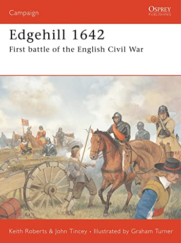 Edgehill 1642: First battle of the English Civil War (Campaign) (1855329913) by Tincey, John