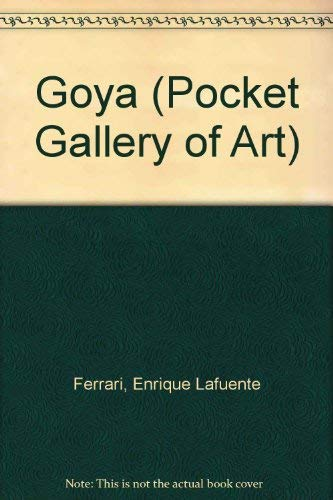 Goya (Pocket Gallery of Art): Ferrari, Enrique Lafuente