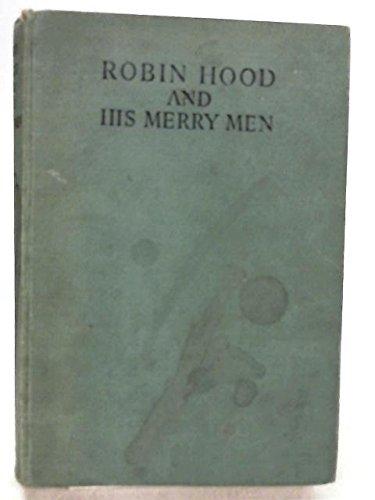 Robin Hood and His Merry Men: Vivian, E.Charles.