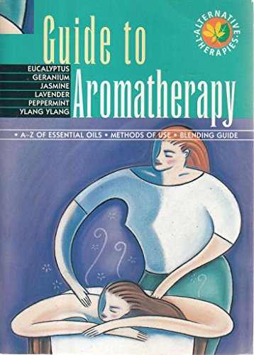 Guide to Aromatherapy: Anon