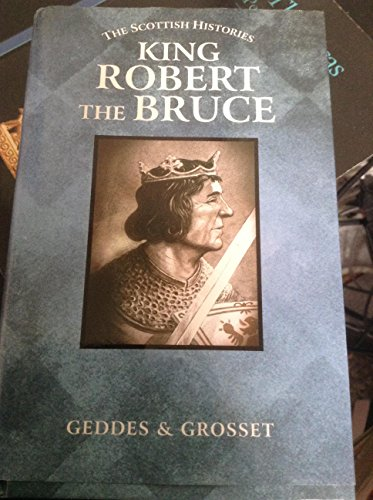 King Robert the Bruce (The Scottish Histories): Robert the Bruce)