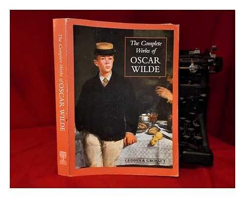 Complete Works of Oscar Wilde: Wilde, Oscar