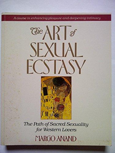 9781855380073: The Art of Sexual Ecstasy