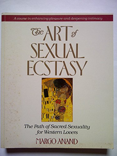 9781855380073: The Art of Sexual Ecstasy