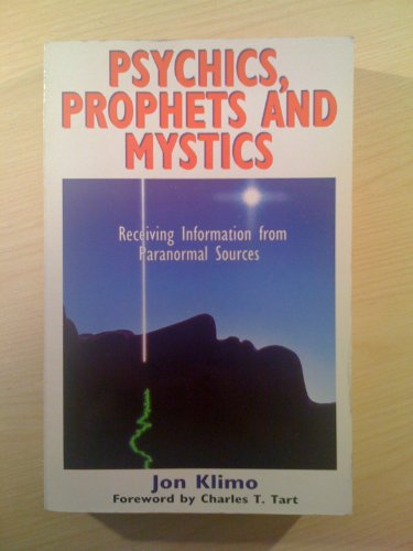 Psychics, Prophets and Mystics: Receiving Information from Paranormal Sources: Klimo, Jon