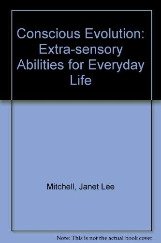 9781855380837: Conscious Evolution: Extra-sensory Abilities for Everyday Life