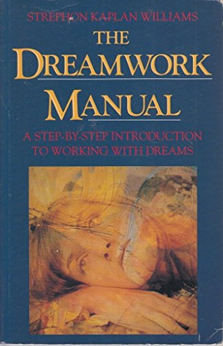 9781855381025: The Dreamwork Manual: A Step-by-step Introduction to Working with Dreams