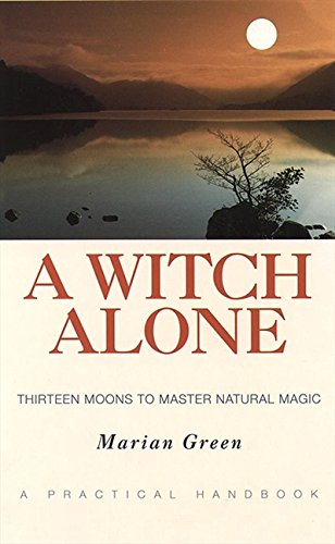 9781855381124: A Witch Alone: Thirteen Moons to Master Natural Magic