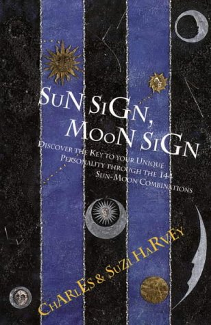 9781855381599: Sun Sign, Moon Sign: Discover the Personality Secrets of the 144 Sun-moon Combinations