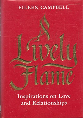 9781855381780: A Lively Flame: Inspirations on Love and Relationships