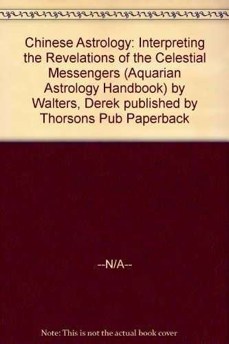 9781855382329: Chinese Astrology: Interpreting the Revelations of the Celestial Messengers (Aquarian Astrology Handbook)