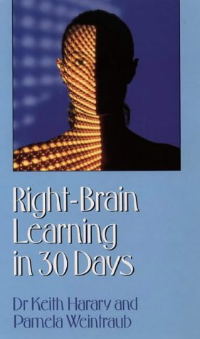 9781855382411: Right-brain Learning In 30 Days: The Whole Mind Programme